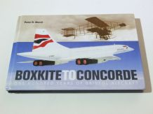 Boxkite To Concorde  . One Hundred Years Of Bristol Aircraft (March 2010)